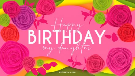 Free For Daughter Happy Birthday Wallpaper With Flowers - birthdayimg.com