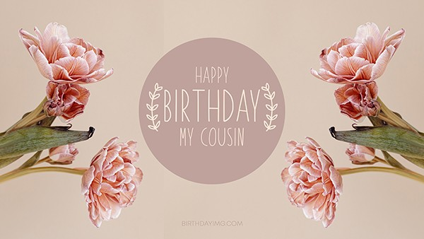 Free Beige Happy Birthday Wallpaper For Cousin with Tulips - birthdayimg.com
