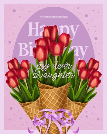 Free For Daughter Happy Birthday Image with Tulips - birthdayimg.com