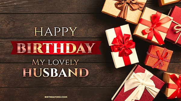 Free For Husband Happy Birthday Wallpaper with Gifts - birthdayimg.com