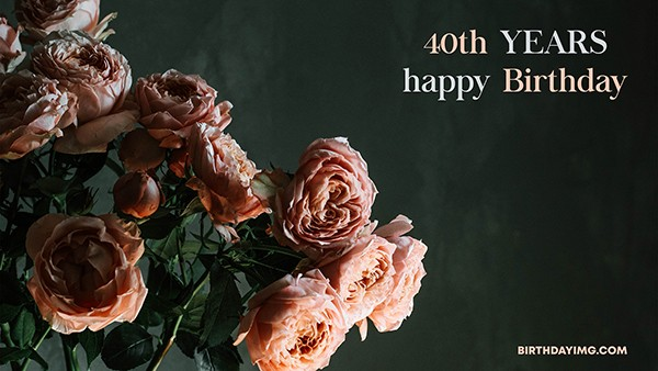 Free 40th Years Happy Birthday Wallpaper with Pink Roses - birthdayimg.com