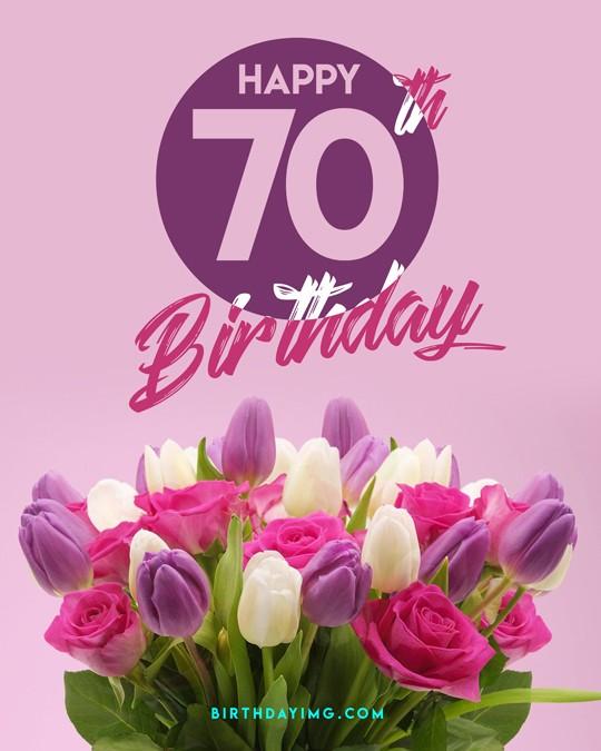 Free 70 Years Happy Birthday Image With Flowers - birthdayimg.com