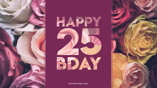 Free 25th Years Happy Birthday Wallpaper with Flowers - birthdayimg.com
