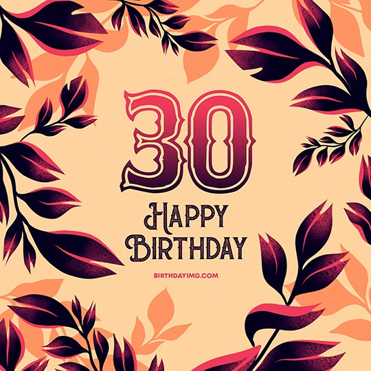 Free 30 Years Happy Birthday Image with Foliage - birthdayimg.com
