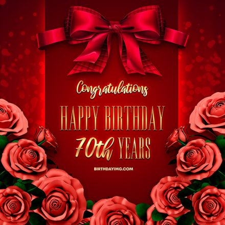 Free 70th Years Happy Birthday Image With Red Roses - birthdayimg.com