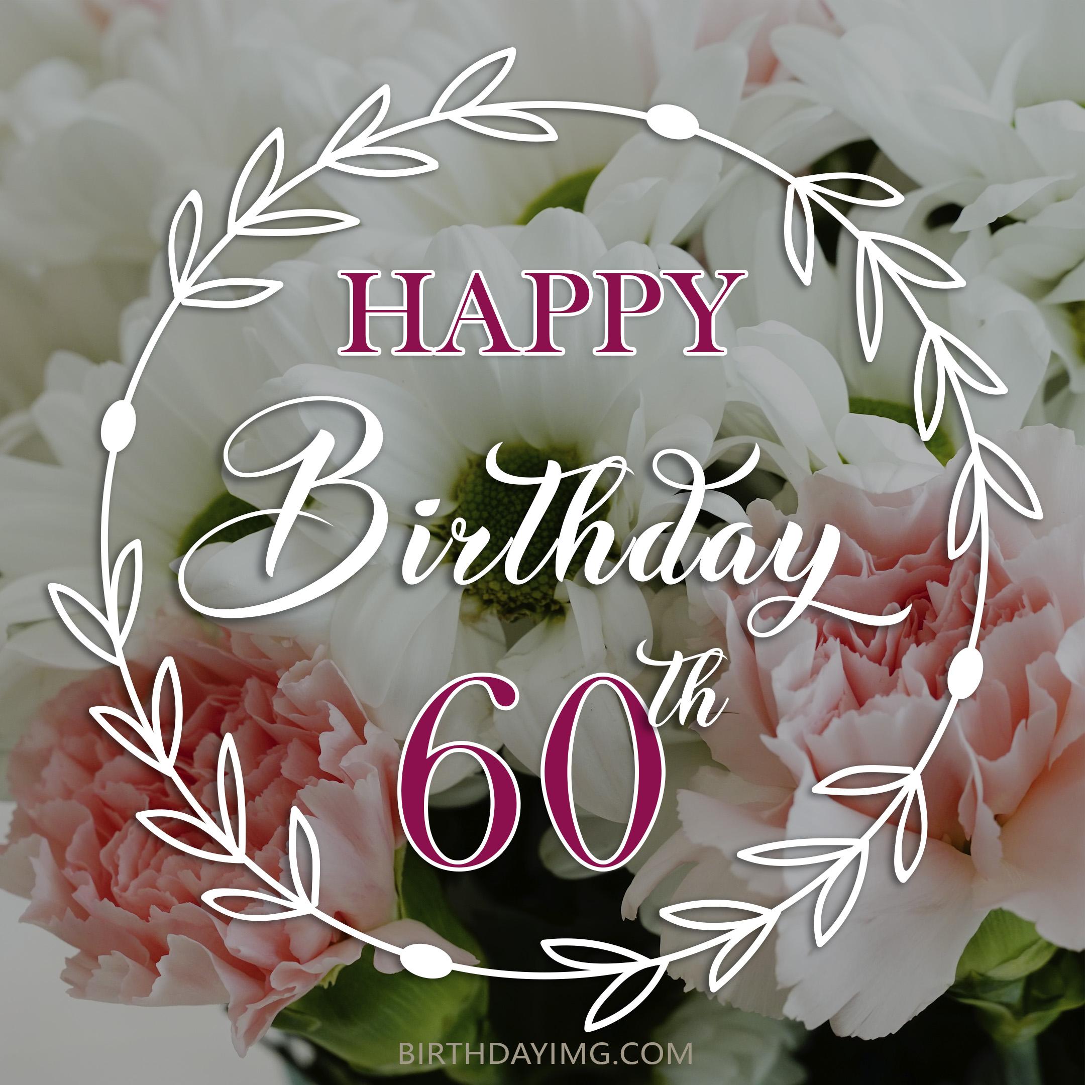 Free 60th Years Happy Birthday Image With Beautiful Flowers - birthdayimg.com