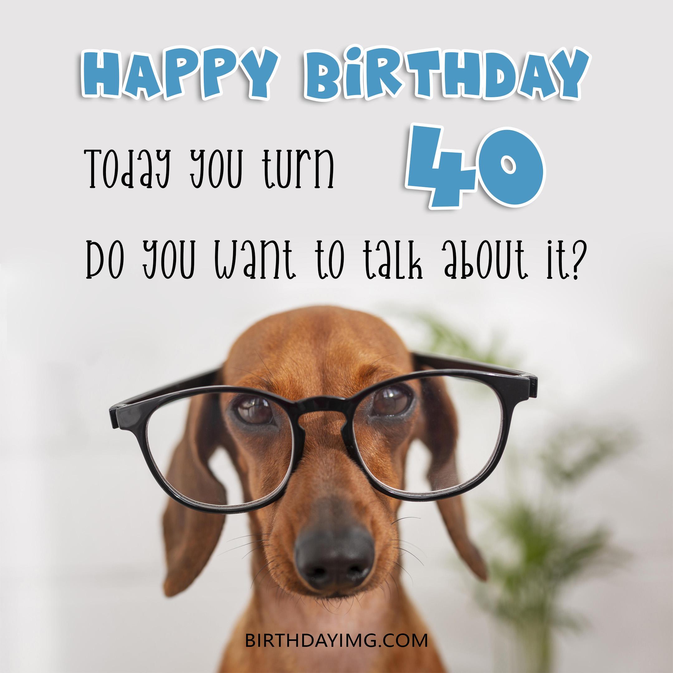 Free 40th Years Happy Birthday Image With Funny Dog - birthdayimg.com