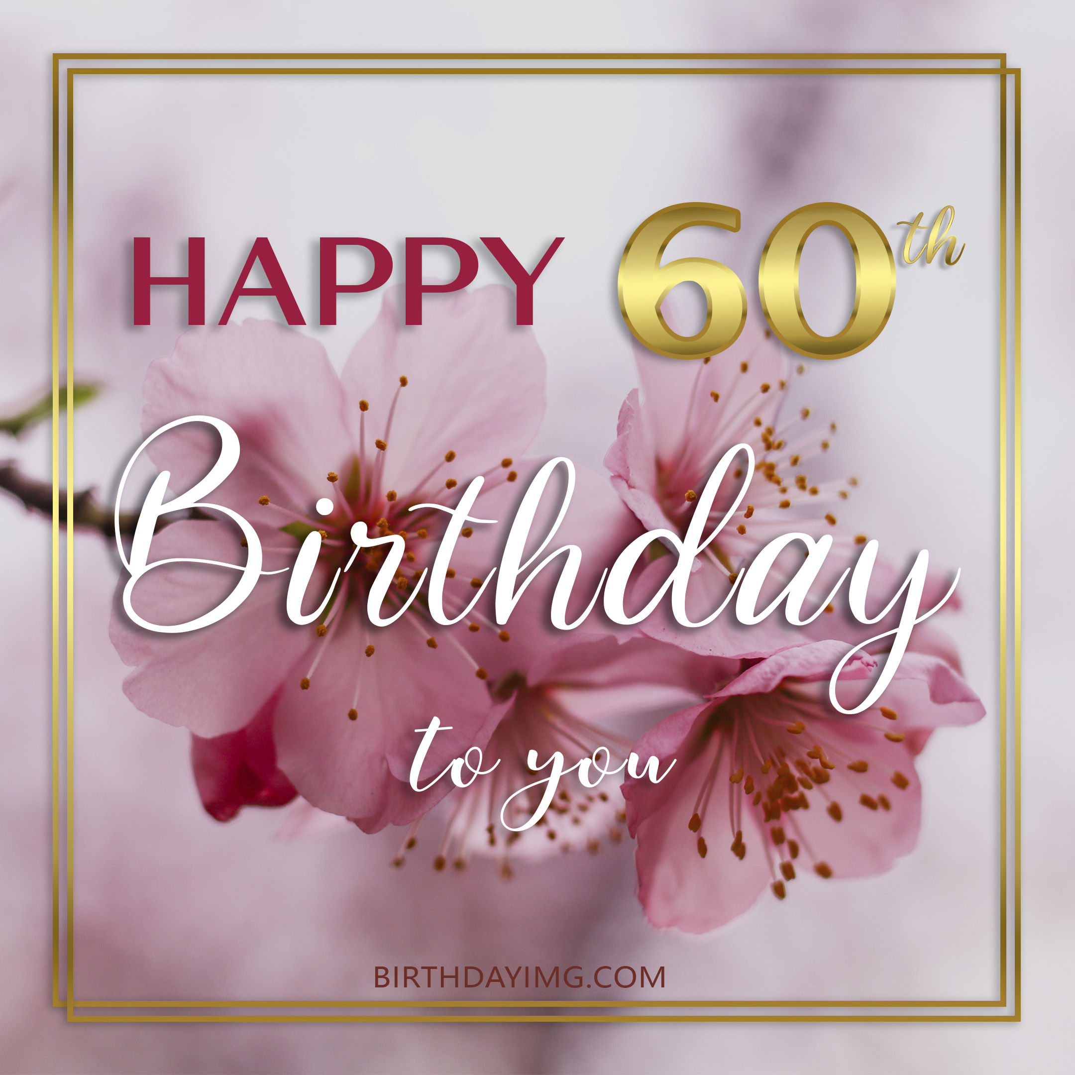 Free 60th Years Happy Birthday Image With Pink Flowers - birthdayimg.com