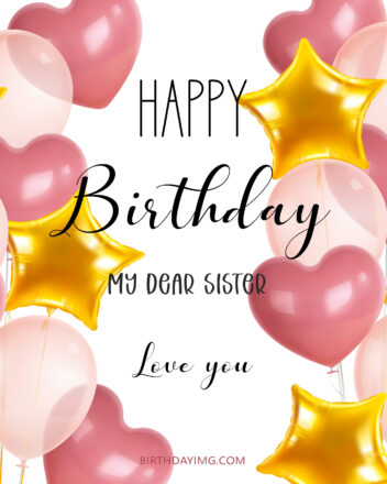 Free Happy Birthday Image For Sister With Balloons - birthdayimg.com